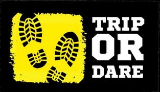 Trip or Dare